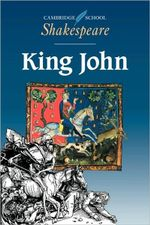 King John : Cambridge School Shakespeare - William Shakespeare