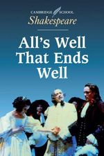 All's Well That Ends Well : Cambridge School Shakespeare - William Shakespeare