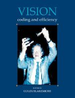 Vision : Coding and Efficiency - Colin Blakemore