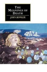 The Meanings of Death - John Bowker