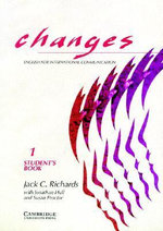 Changes 1 Student's Book: Level 1 : English for International Communication - Jack C. Richards