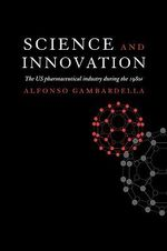 Science and Innovation : The US Pharmaceutical Industry During the 1980s - Alfonso Gambardella