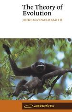 The Theory of Evolution : CANTO - John Maynard Smith