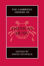 The Cambridge History of American Music : Cambridge History of Music