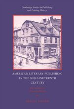 American Literary Publishing in the Mid-nineteenth Century : The Business of Ticknor and Fields - Michael Winship