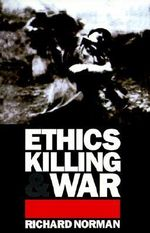 Ethics, Killing and War - Richard Norman