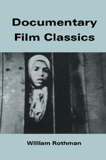 Documentary Film Classics : Cambridge Studies in Film - William Rothman