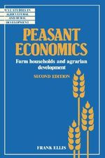 Peasant Economics : Farm Households in Agrarian Development - Frank Ellis