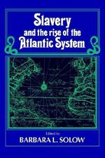 Slavery and the Rise of the Atlantic System : A Currency Board Approach to Finance