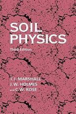 Soil Physics : An Environmental Biography - T.J. Marshall