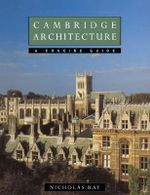 Cambridge Architecture : A Concise Guide - Nicholas Ray