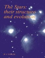 The Stars : Their Structure and Evolution - Roger John Tayler
