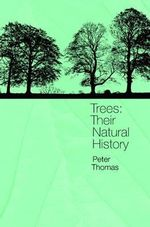 Trees : Their Natural History - P. A. Thomas