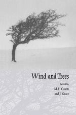 Wind and Trees : Conference on Wind and Wind Related Damage to Trees : Selected Papers