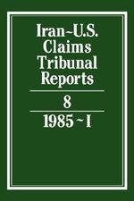 Iran-U.S. Claims Tribunal Reports : v. 8