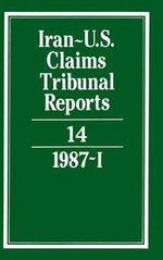 Iran-U.S. Claims Tribunal Reports : Volume 14: v. 14