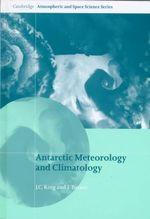 Antarctic Meteorology and Climatology - J.C. King