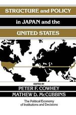Structure and Policy in Japan and the United States : An Institutionalist Approach