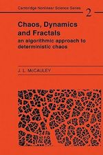 Chaos, Dynamics, and Fractals : An Algorithmic Approach to Deterministic Chaos - Joseph L. McCauley