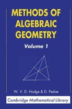 Methods of Algebraic Geometry : Volume 1: v.1 - W.V.D. Hodge