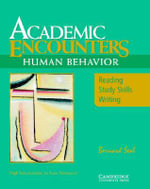 Academic Encounters: Human Behavior Student's Book: Human Behaviour : Reading, Study Skills, and Writing - Bernard Seal
