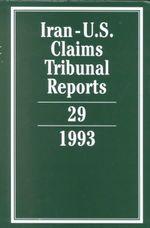 Iran-U.S. Claims Tribunal Reports : Volume 29: v. 29