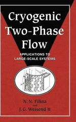 Cryogenic Two-Phase Flow : Applications to Large Scale Systems - N.N. Filina