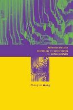 Reflection Electron Microscopy and Spectroscopy for Surface Analysis - Zhong Lin Wang