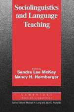 Sociolinguistics and Language Teaching : Cambridge Applied Linguistics : Cambridge Applied Linguistics