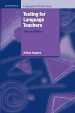 Testing for Language Teachers - Arthur Hughes