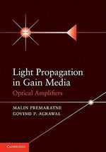 Light Propagation in Gain Media : Optical Amplifiers - Malin Premaratne