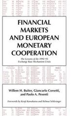 Financial Markets and European Monetary Cooperation : The Lessons of the 1992-93 Exchange Rate Mechanism Crisis - Willem H. Buiter