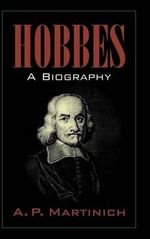 Hobbes : A Biography - A. P. Martinich