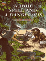 A True Spell and a Dangerous - Susan Price