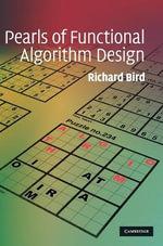 Pearls of Functional Algorithm Design - Richard Bird