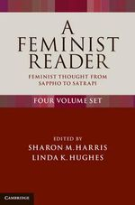 A Feminist Reader 4 Volume Set : Feminist Thought from Sappho to Satrapi