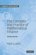 The Concepts and Practice of Mathematical Finance - M.S. Joshi