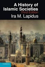 A History of Islamic Societies - Ira M. Lapidus