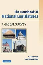 The Handbook of National Legislatures : A Global Survey - M. Steven Fish