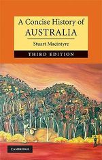 A Concise History of Australia : Cambridge Concise Histories - Stuart Macintyre