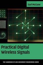 Practical Digital Wireless Signals : The Cambridge RF and Microwave Engineering Series - Earl McCune