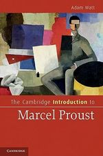 The Cambridge Introduction to Marcel Proust : Cambridge Introductions to Literature (Hardcover) - Adam A. Watt