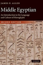 Middle Egyptian : An Introduction to the Language and Culture of Hieroglyphs - James P. Allen