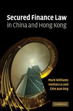 Secured Finance Law in China and Hong Kong - Mark R. F. Williams