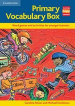 Primary Vocabulary Box : Word Games and Activities for Younger Learners - Caroline Nixon