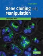Gene Cloning and Manipulation : 2nd Edition - Christopher Howe