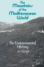 The Mountains of the Mediterranean World - J. R. McNeill