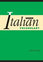 Using Italian Vocabulary - Marcel Danesi