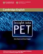 Insight into PET Student's Book without Answers : Cambridge Books for Cambridge Exams - Helen Naylor