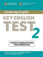 Cambridge Key English Test 2 Student's Book : Examination Papers from the University of Cambridge ESOL Examinations - Cambridge ESOL